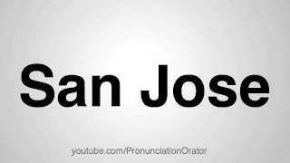 How to Pronounce San Jose