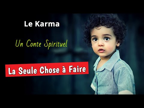 CETTE LOI SAUVERA TA VIE — L'histoire Du Karma — Une Histoire Spirituelle