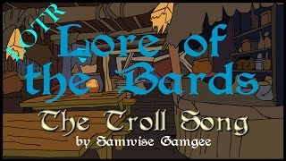 Lore of the Bards: The Troll Song (LOTR Poetry)