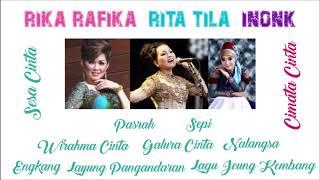Download lagu Rika Rafika Rita Tila Inonk Full Album MP3