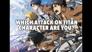 What attack on Titan character are you🤔🤔🤔