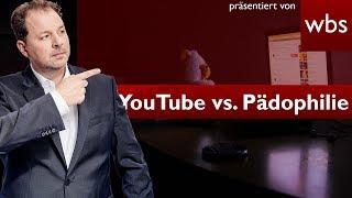 YouTube vs. Pädophilie - Kommentare bei Millionen Videos gelöscht | RA Solmecke