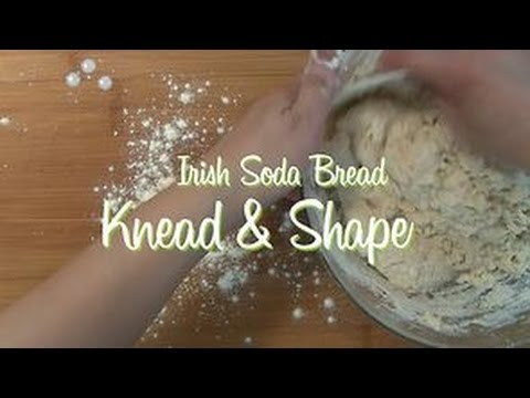 Irish Soda Bread: Knead & Shape
