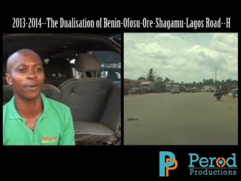 The Dualisation of Benin-Ofosu-Ore-Shagamu-Lagos Road--H