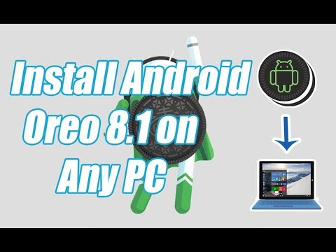 How To Install Android Oreo 8.1 On Any PC (Android OS on Any PC) 2018 Must Watch!!!!!