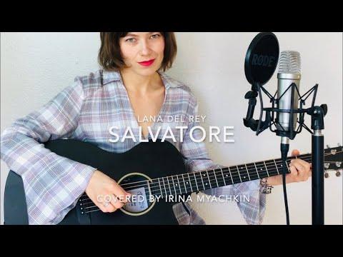 Salvatore - Lana Del Rey (Irina Myachkin Acoustic Cover)
