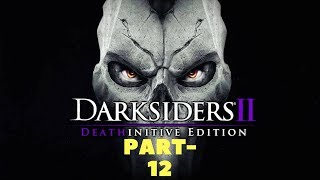 Darksiders II Deathinitive Edition Gameplay Walkthrough PS4-XBOX,ONE-[PC]Steam Part-12