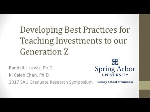 Developing Best Practices for Teaching Investments to our Generation Z by Dr. Randy Lewis