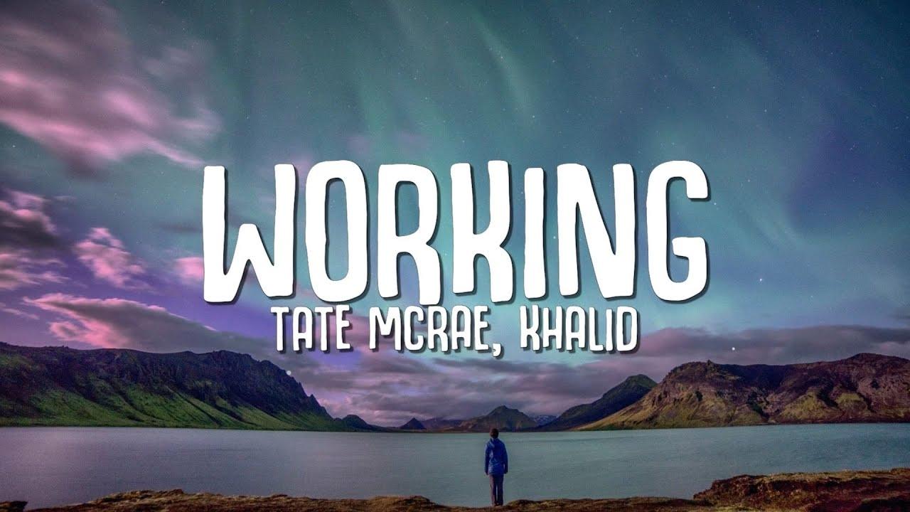 Download Tate McRae, Khalid - working (Lyrics)