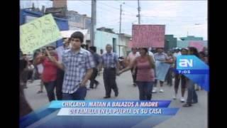 Asesinan a madre de familia en la puerta de su casa en Chiclayo
