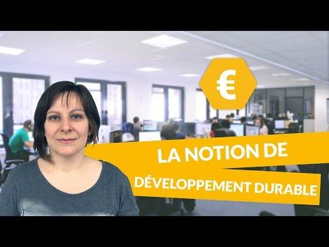 Le développement durable : La notion de développement durable - Économie - digiSchool