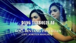 BINTANG PANJAITAN - DANG TARBOLUS AU (Official Music Video)