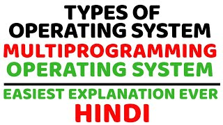 Multiprogramming Operating System ll Types Of Operating System ll Multitasking OS Explained in Hindi