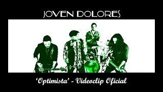 Joven Dolores - Optimista [Videoclip Oficial]