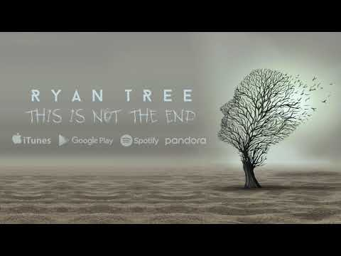 Ryan Tree - This Is Not The End (Official Audio)