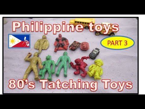 80's Philippine Toys - Tatching Toys Show And Tell - Part 3 (Raw Video)