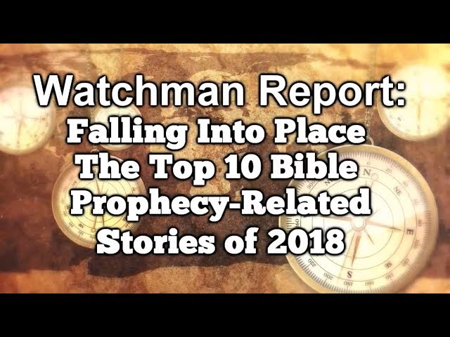 Falling Into Place - The Top 10 Bible Prophecy-Related Stories of 2018