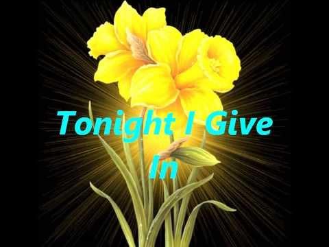 Tonight I Give In with lyrics