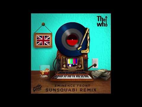 The Who - Eminence Front - (SunSquabi Remix)