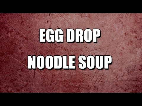 EGG DROP NOODLE SOUP - MY3 FOODS - EASY TO LEARN