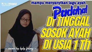 Ayah Kukirimkan Doa   ¦¦ cover by lyly franz MP3