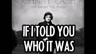 JOHNNY CASH - If I Told You Who It Was