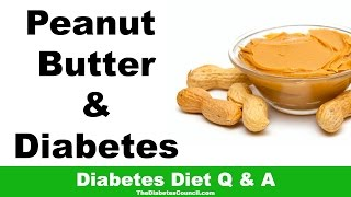 Is Peanut Butter Good For Diabetes?