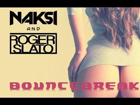 Naksi & Roger Slato - Bouncebreak