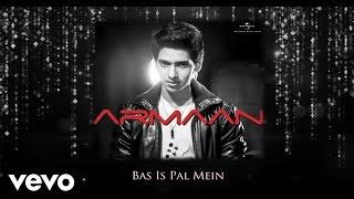 Download lagu Armaan Malik - Bas Is Pal Mein