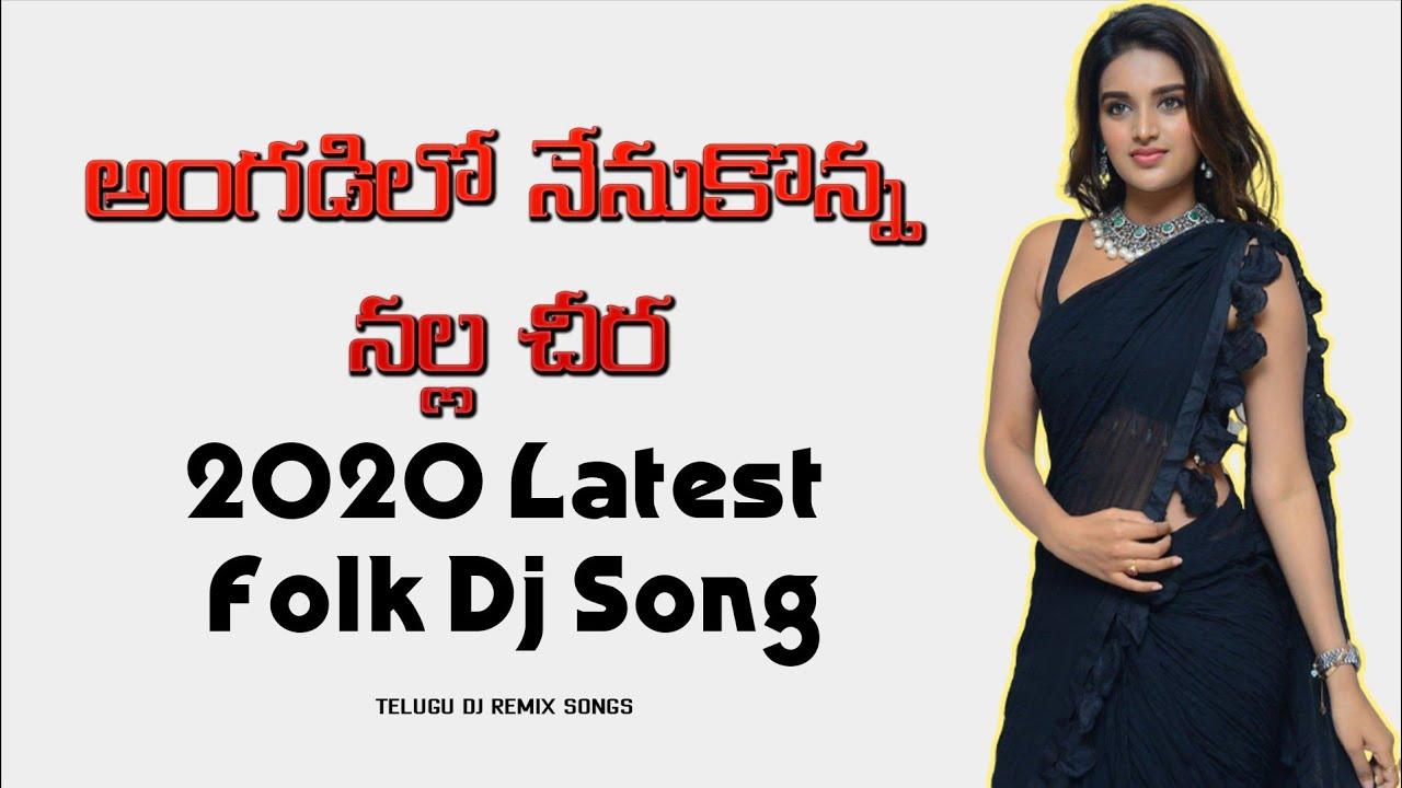 Angadilo Nenukonna Nalla Chira New Folk Dj Song 2020   Telugu Dj Remix Songs
