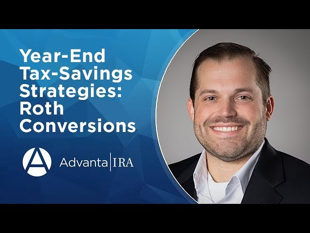 Year-End Tax-Savings Strategies: Roth Conversions