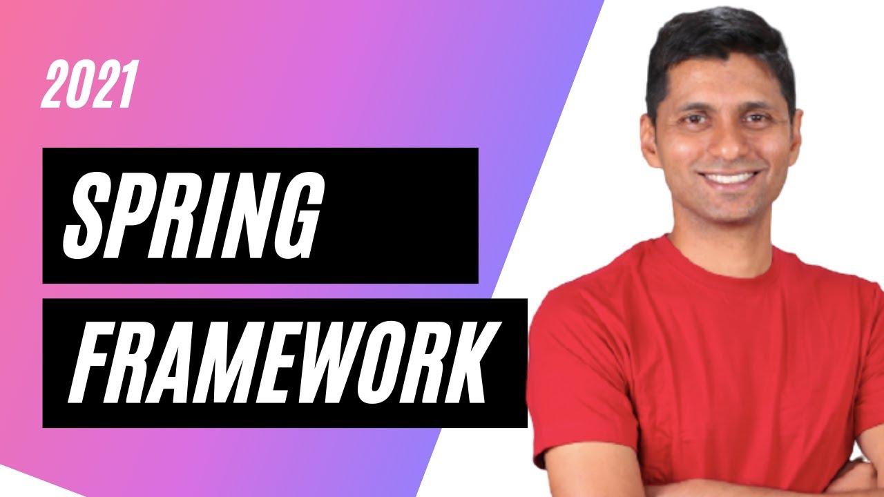 Spring Framework Tutorial For Beginners - 2021