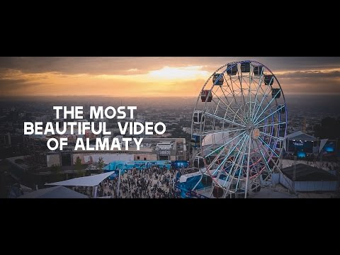 The Most Beautiful video of ALMATY (Kazakhstan)