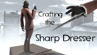 Team Fortress 2 - Crafting The Sharp Dresser