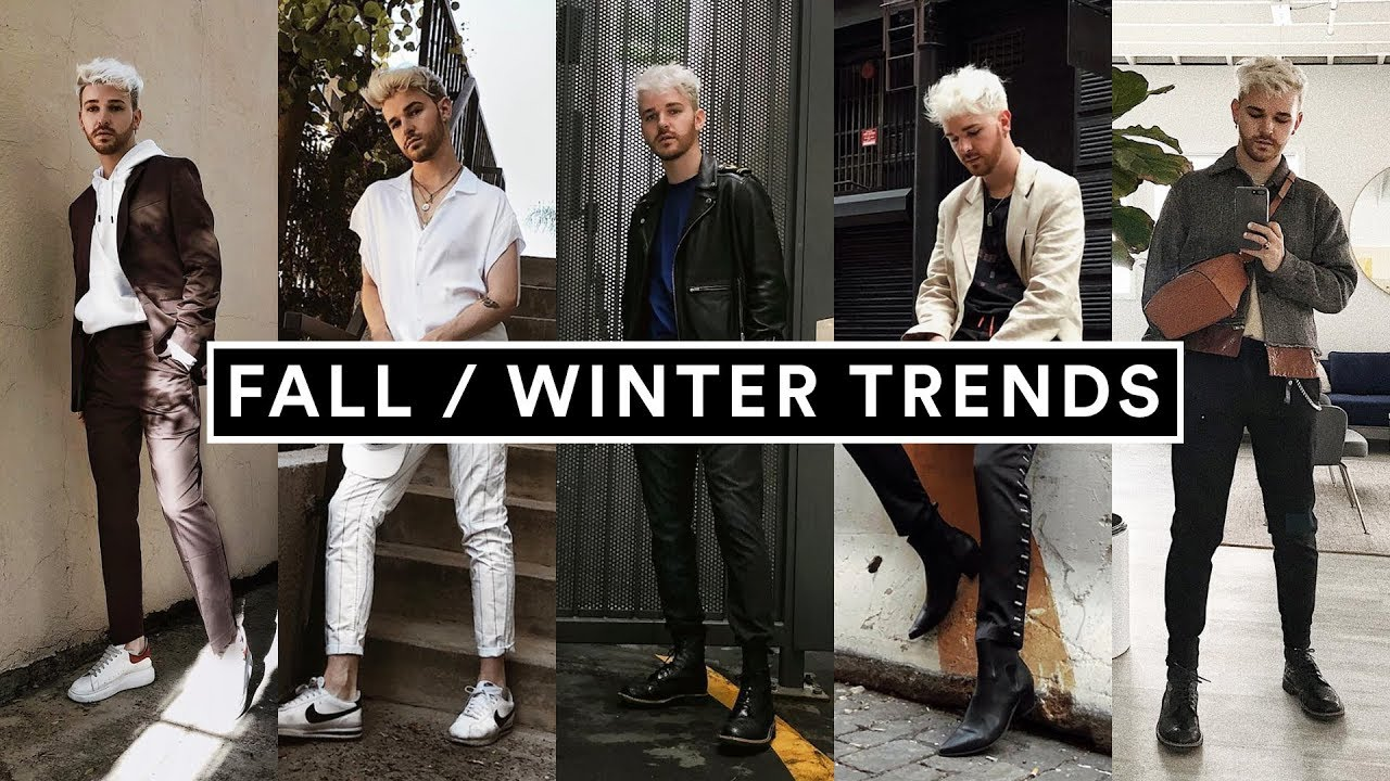 10 Mens Fashion Trends For Fall Winter 2018 Style Hacks