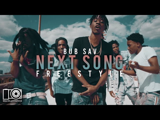 Bub Sav - Next Song Freestyle - Dir By Mack Lawrence Films