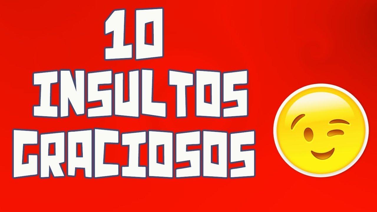 10 Insultos graciosos #5