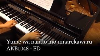 Yume wa Nando mo Umarekawaru - AKB0048 Ending [piano]