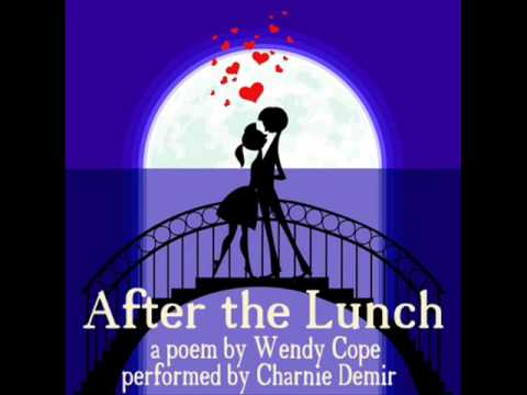 After The Lunch by Wendy Cope. Performed by Charnie Demir