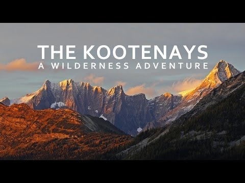 The Kootenays - A Wilderness Adventure