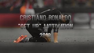 """Cristiano Ronaldo """" GET UP """" Motivational Video 2018"""