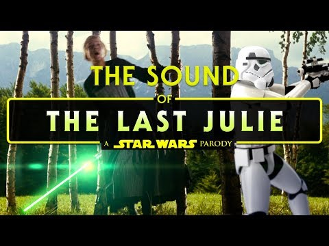 The Sound of the Last Julie | A STAR WARS PARODY