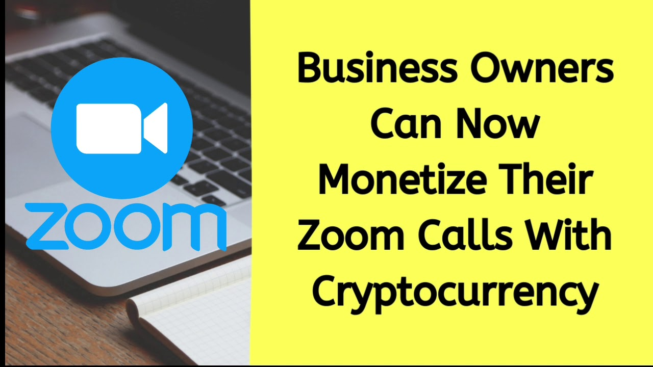 Monetize Zoom Calls with Cryptocurrency
