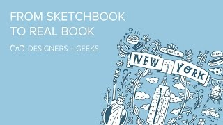 From Sketchbook To Real Book (Mike Lowery at Designers + Geeks)