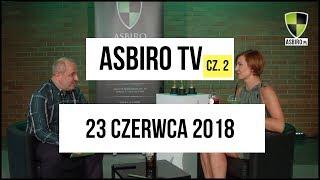 ASBIRO TV cz. 2 | sobota 23.06.2018