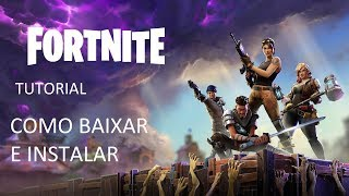 TUTORIAL-FORTNITE HOW TO DOWNLOAD AND INSTALL