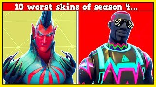 10 WORST SEASON 4 SKINS! (You Love These!) | Fortnite Battle Royale!