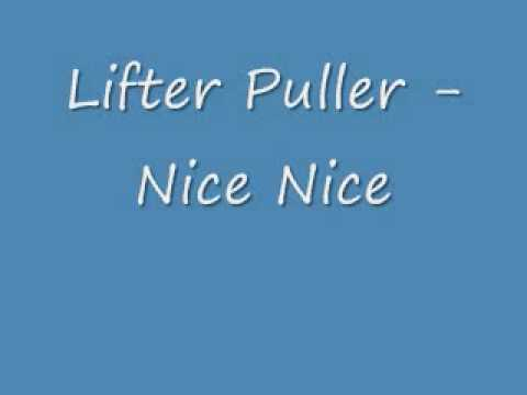 Lifter Puller - Nice Nice.wmv