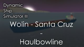 Wolin - Santa Cruz - Haulbowline | ROBLOX Dynamic Ship Simulator III