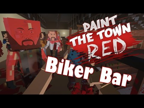 THE MOST BRUTAL GAME IN EXISTENCE! | Paint The Town Red (Biker Bar)